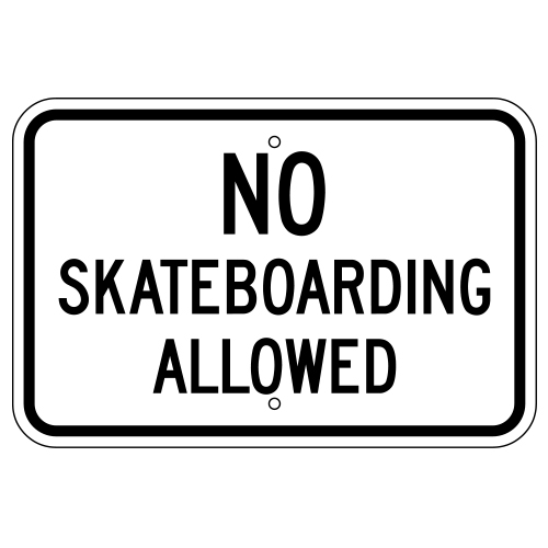 No Skateboarding Allowed Sign