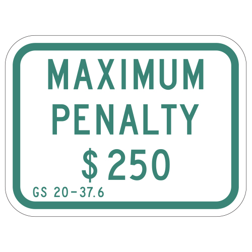 Maximum Penalty $250 Sign (North Carolina)