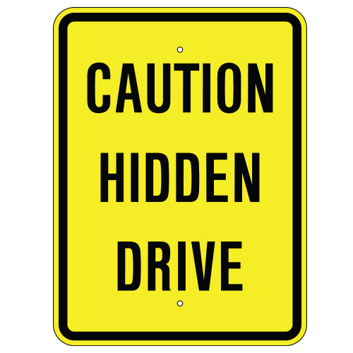 Caution Hidden Drive Sign