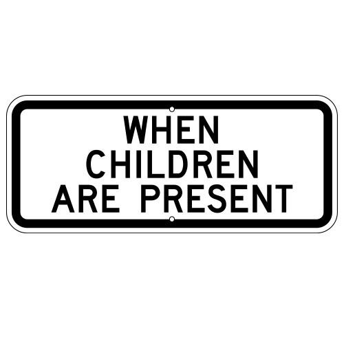 When Children are Present Sign